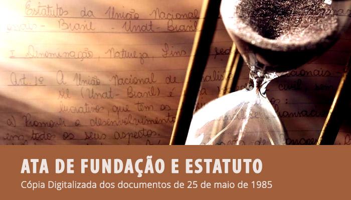 Ata de Fundação e Estatuto originais